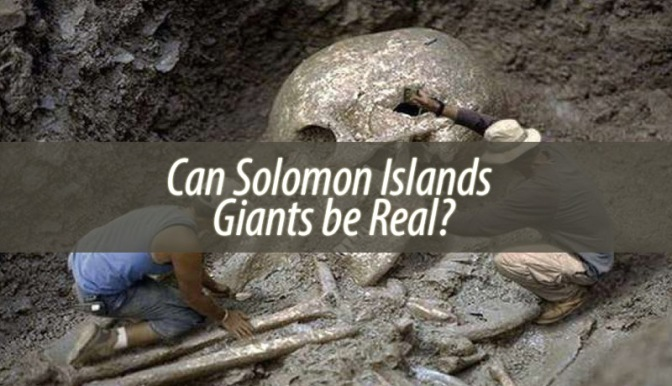 Truth About 10-15 Ft. Giants in Solomon Islands – Eye witness Report